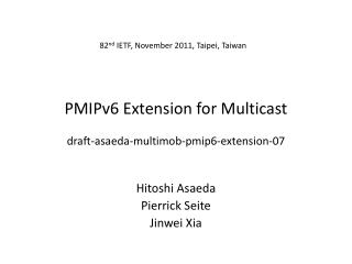 PMIPv6 Extension for Multicast draft-asaeda-multimob-pmip6-extension-07