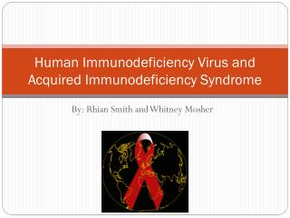 Human Immunodeficiency Virus and Acquired Immunodeficiency Syndrome