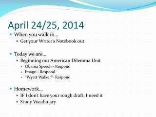 April  24/25,  2014