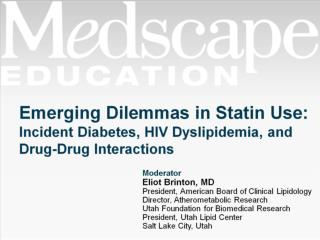 Emerging Dilemmas in Statin Use:  Incident Diabetes, HIV Dyslipidemia, and Drug-Drug Interactions