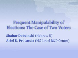 Frequent Manipulability of Elections: The Case of Two Voters