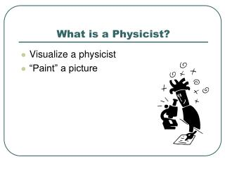 What is a Physicist?