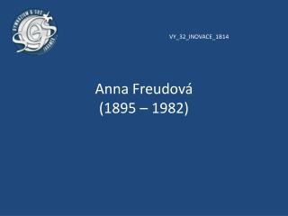 Anglická představitelka psychoanalýzy, rakouského původu