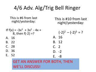 4/6 Adv.  Alg /Trig Bell Ringer