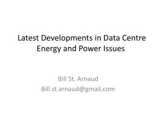 Latest Developments in Data Centre Energy and Power Issues