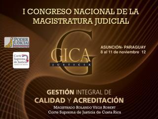 Magistrado Rolando Vega Robert Corte Suprema de  Justicia de Costa Rica