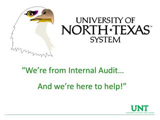 We re from Internal Audit   And we re here to help