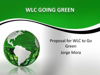 WLC GOING GREEN