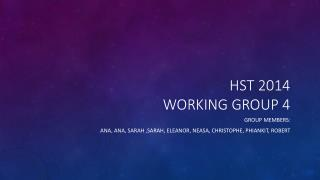HST 2014 WORKING GROUP 4