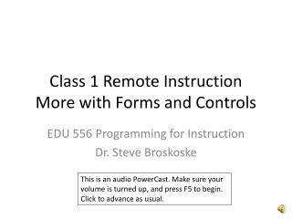 Class 1 Remote Instruction More with Forms and Controls