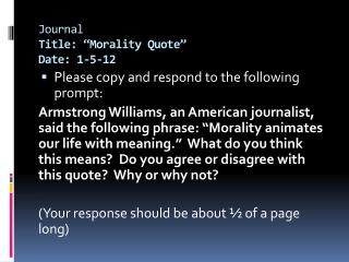 Journal  Title: �Morality Quote� Date:  1-5-12