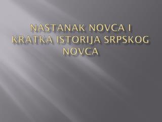 Nastanak Novca  i kratka istorija srpskog novca