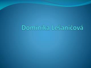 Dominika  Lešaničová