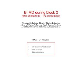 BI MD during block 2 ( Wed 29-06  22:00 – Thu 30-06 06:00)