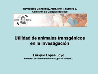 Utilidad de animales transg nicos  en la investigaci n