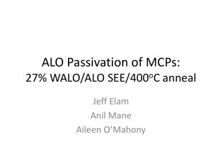 ALO  Passivation  of MCPs: 27% WALO/ALO SEE/400 o C anneal