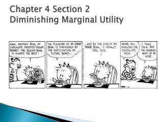 Chapter 4 Section 2 Diminishing Marginal Utility