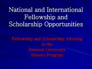 National and International Fellowship and Scholarship Opportunities