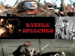 BATTLE SPEECHES