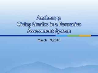 Anchorage Giving Grades in a Formative Assessment System