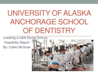 University of Alaska Anchorage School of Dentistry