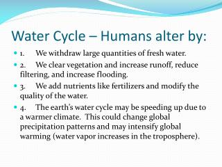 Water Cycle – Humans alter by:
