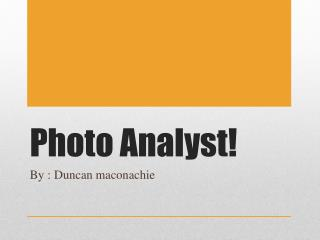Photo Analyst!