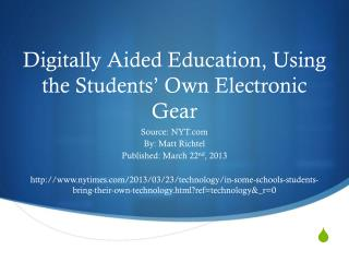 Digitally Aided Education, Using the Students' Own Electronic Gear