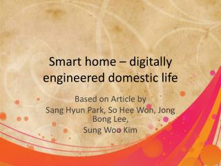Smart home � digitally engineered domestic life