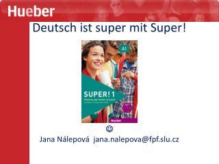 Deutsch ist super mit Super!