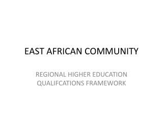 EAST AFRICAN COMMUNITY