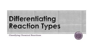 Differentiating Reaction Types