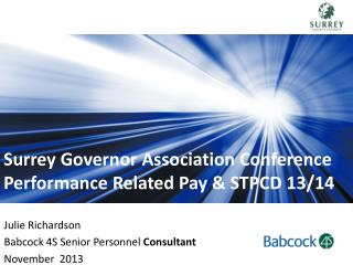 Surrey Governor Association Conference Performance Related Pay & STPCD 13/14