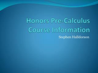 Honors Pre-Calculus Course Information