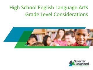 High School English Language Arts Grade Level Considerations