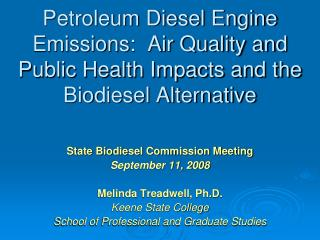 Petroleum Diesel Engine Emissions:  Air Quality and Public Health Impacts and the Biodiesel Alternative