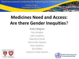 Medicines Need and Access:  Are there Gender Inequities ?