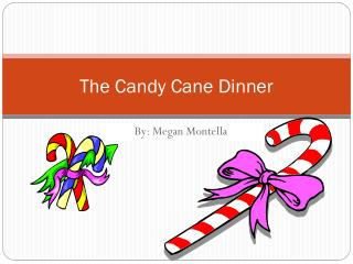 The Candy Cane Dinner