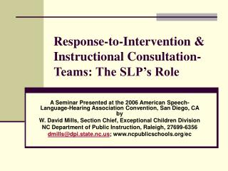 Response-to-Intervention  Instructional Consultation- Teams: The SLP s Role