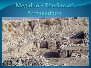 Megiddo – The Site of Armageddon