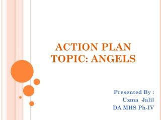 ACTION PLAN TOPIC: ANGELS