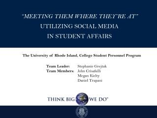 """MEETING THEM WHERE THEY'RE AT"" UTILIZING SOCIAL MEDIA  IN STUDENT AFFAIRS"