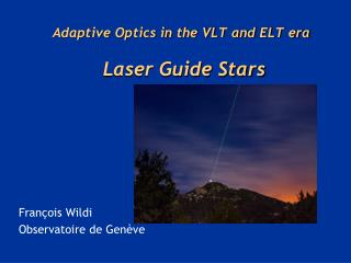 Adaptive Optics in the VLT and ELT era   Laser Guide Stars