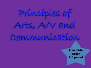 Principles of Arts, A/V and Communication