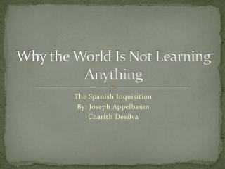 Why the World Is Not Learning Anything