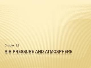 Air Pressure and Atmosphere