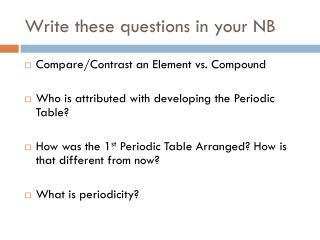 Write these questions in your NB