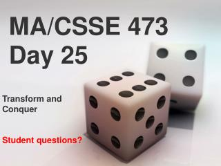 MA/CSSE 473 Day 25