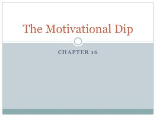 The Motivational Dip