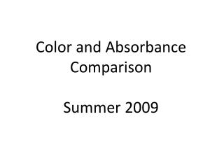 Color and Absorbance Comparison Summer 2009
